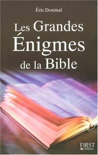 LES GRANDES ENIGMES DE LA BIBLE