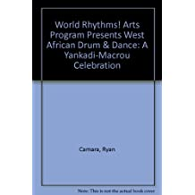 World Rhythms! Arts Program presents West African Drum & Dance: A Yankadi-macrou Celebration
