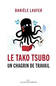 Le Tako Tsubo: Un chagrin de travail par Danièle Laufer