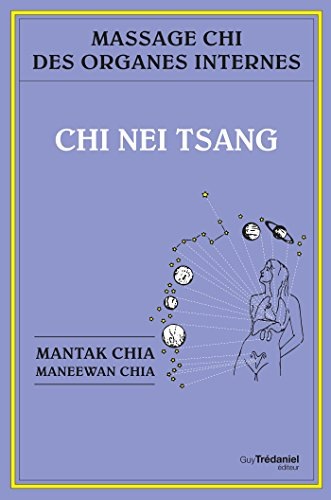 Chi nei tsang : Massage chi des organes internes (French Edition)