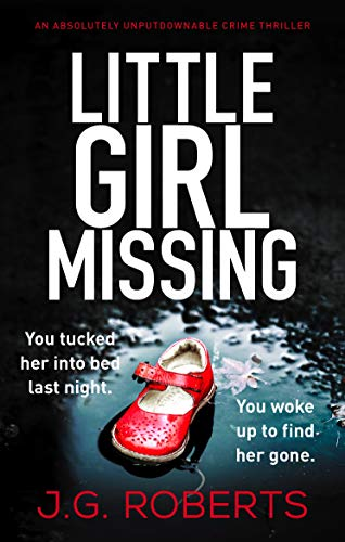 Little Girl Missing: An absolutely unputdownable crime thriller (Detective Rachel Hart Book 1)