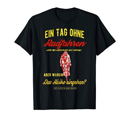 Radfahren Fahrradfahrer lustiger Radfahrer Spruch T-Shirt - Radfahren Lustige T-shirt