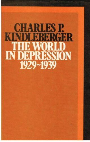 The World in Depression 1929-1939 (history of the World Economy in the Twentieth Century) by Charles P. Kindleberger (1973-01-06)