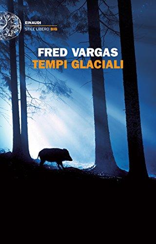 Tempi glaciali (I casi del Commissario Adamsberg Vol. 8)
