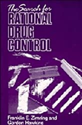 The Search for Rational Drug Control (Earl Warren Legal Institute Study) by Franklin E. Zimring (1992-02-28)
