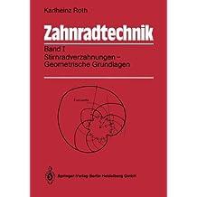 Zahnradtechnik: Band I: Stirnradverzahnungen - Geometrische Grundlagen (German Edition)