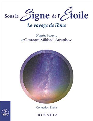 Sous le signe de l'étoile : le voyage de l'âme par Omraam Mikhaël Aïvanhov