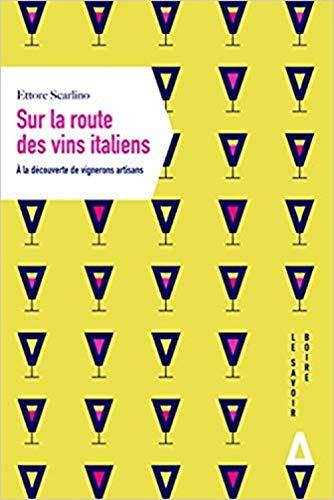 Sur la route des vins italiens. À la rencontre de vignerons artisans par Scarlino Ettore