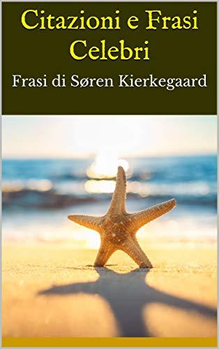 Citazioni E Frasi Celebri Frasi Di Soren Kierkegaard Italian