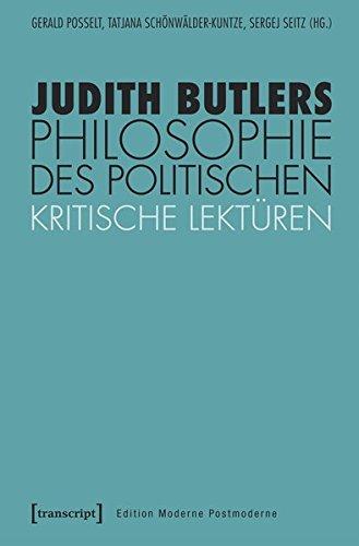 Judith Butlers Philosophie des Politischen: Kritische Lektüren (Edition Moderne Postmoderne)