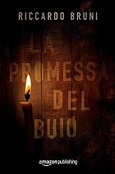 La promessa del buio di [Bruni, Riccardo]