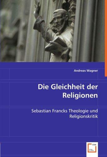 die-gleichheit-der-religionen-sebastian-francks-theologie-und-religionskritik