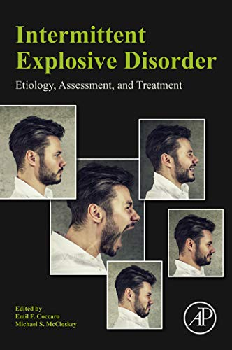 Intermittent Explosive Disorder: Etiology, Assessment, and Treatment (English Edition)