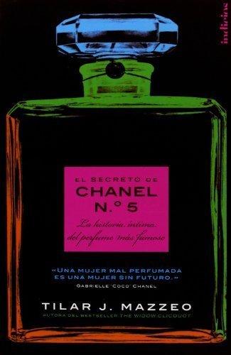 El secreto de Chanel N? 5 (Spanish Edition) Tra edition by Tilar J. Mazzeo (2011) Paperback