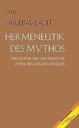 Hermeneutik des Mythos. Philosophie der Mythologie zwischen Logos und Lexis