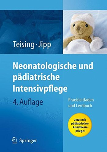 Neonatologische und pädiatrische Intensivpflege: Praxisleitfaden und Lernbuch