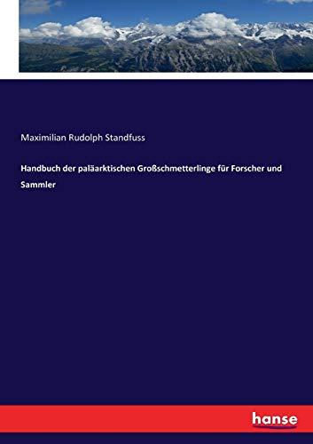 Handbuch Standfuß (Handbuch der paläarktischen Großschmetterlinge für Forscher und Sammler)