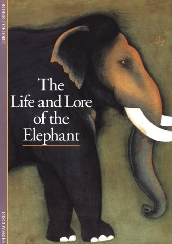 The Life and Lore of the Elephant