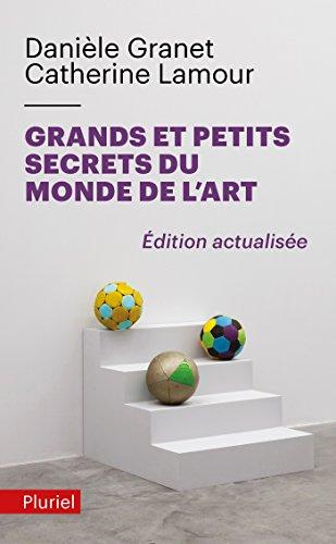 Grands et petits secrets du monde de l'art: Nouvelle édition par Danièle Granet