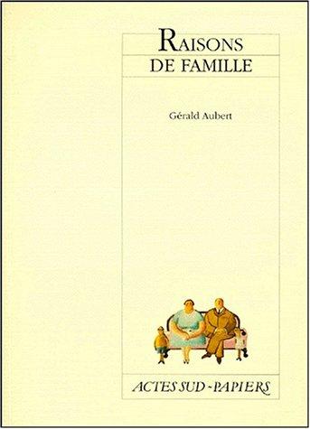 Raisons de famille (Actes sud-papiers) par Gérald Aubert