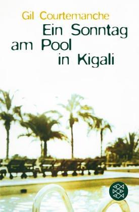 Ein Sonntag am Pool in Kigali: Roman