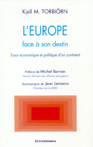 L'Europe face à son destin : Essor économique et politique d'un continent