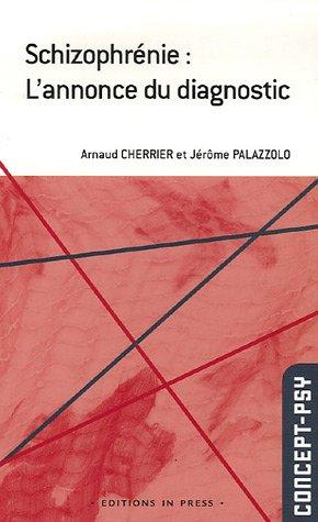 Schizophrénie : L'Annonce du diagnostic par Arnaud Cherrier