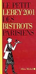 Le petit Lebey 2001 des bistrots parisiens