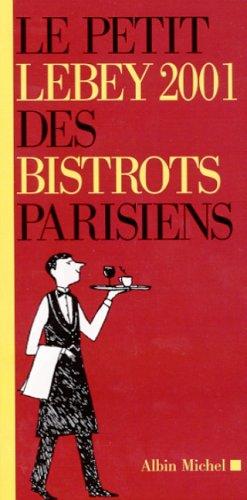 Le petit Lebey 2001 des bistrots parisiens par Claude Lebey