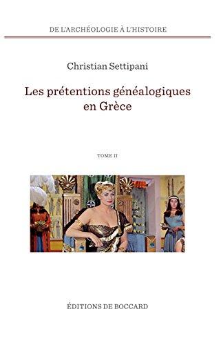 Les prétentions généalogiques en Grèce : De l'époque byzantine à l'époque archaïque, 2 volumes