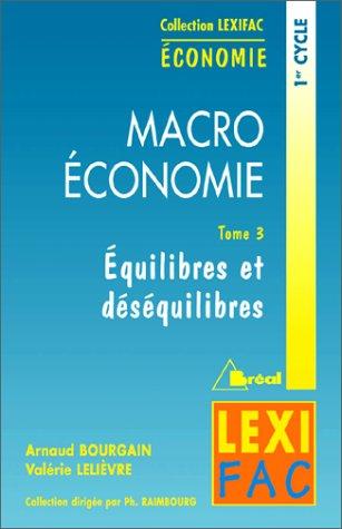 Macroéconomie. Equilibres et déséquilibres, tome 3