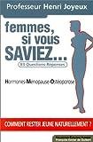 Femmes, si vous saviez... 83 questions-réponses, hormones, ménopause, ostéoporose