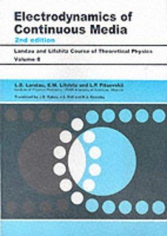 Electrodynamics of Continuous Media: Volume 8 (Course of Theoretical Physics) by Lifshitz, E. M., Landau, L. D., Pitaevskii, L. P. (1979) Paperback