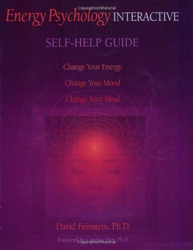 Energy Psychology Interactive: Self Help Guide by David Feinstein (2003-12-06)