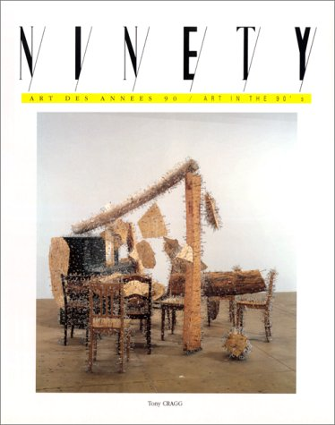 Ninety 22 - Cragg & Cognee: Tony Cragg and Philippe Cognee (90 Art in the Nineties)