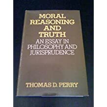 Moral Reasoning and Truth: An Essay in Philosophy and Jurisprudence