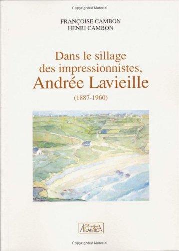 Dans le sillage des impressionnistes, Andrée Lavieille (1887-1960)