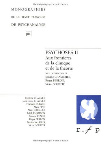 Psychose; tome 2 : Aux frontières de la clinique et de la théorie