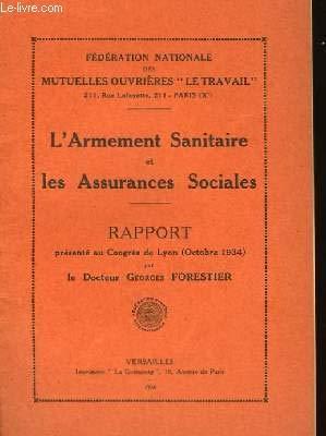 L'Armement Sanitaire et les Assurances Sociales. par FORESTIER G. Dr.