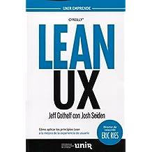 Lean UX : cómo aplicar los principios Lean a la mejora de la experiencia de usuario
