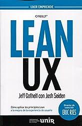 Lean UX : cómo aplicar los principios Lean a la mejora de la experiencia de usuario (UNIR Emprende)