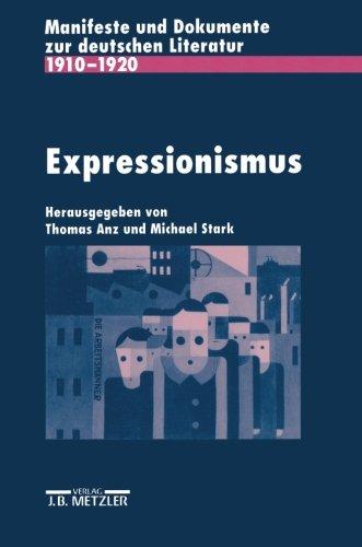 Expressionismus: Manifeste und Dokumente zur deutschen Literatur 1910-1920