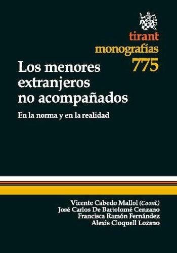 Los menores extranjeros no acompañados En la norma y en la realidad por Vicente Cabedo Mallol