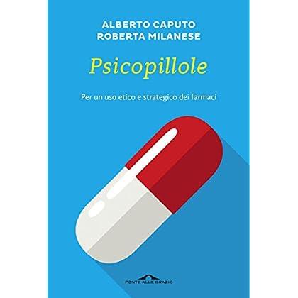 Psicopillole: Per Un Uso Etico E Strategico Dei Farmaci