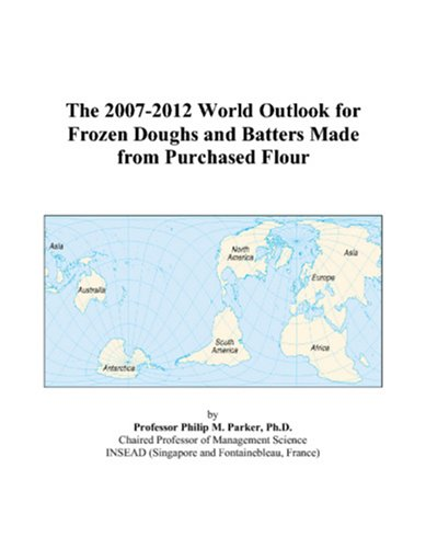 The 2007-2012 World Outlook for Frozen Doughs and Batters Made from Purchased Flour
