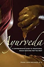Ayurveda: A Comprehensive Guide to Traditional Indian Medicine for the West