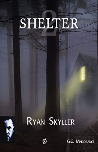 Shelter: Ryan Skyller, Caso nº2