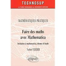 Faire des Mathématiques avec MATHEMATICA, Mathématiques pratiques