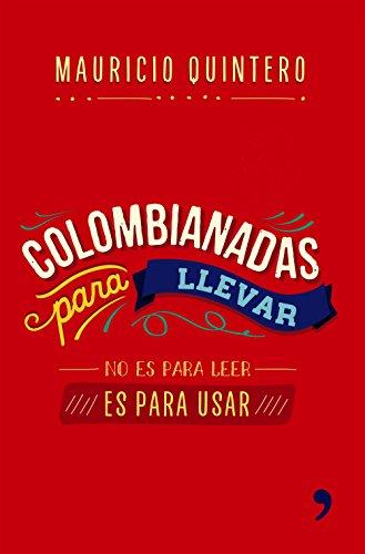 Colombianadas para llevar por Mauricio Quintero