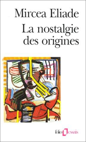 La nostalgie des origines: Méthodologie et histoire des religions